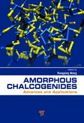 Amorphous Chalcogenides: Advances and Applications