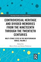 Controversial Heritage and Divided Memories from the Nineteenth Through the Twentieth Centuries PDF