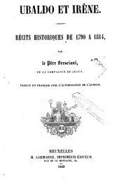 Ubaldo et Irène: récits historiques de 1790 a 1814