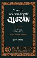 Towards Understanding the Qur'an Surahs 17-21
