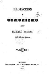Proteccion y Comunismo ... traducido del Frances