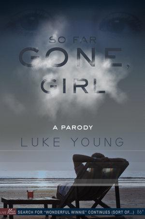 So Far Gone  Girl  A Gone Girl Parody