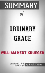 Summary of Ordinary Grace by William Kent Krueger   Conversation Starters Book