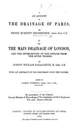 I. An Account of the Drainage of Paris. By H. B. H. II. On the Main Drainage of London ... By J. W. Bazalgette ... Edited by J. Forrest, etc