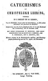 Catechismus, of christelijke leering, verdeeld in 5 deelen en 41 lessen voor de katholijke jeugd onder het aarts-bisdom, en alle andere bisdommen der provincie van Mechelen: Volume 1