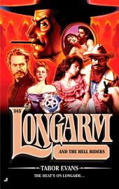 Longarm 345: Longarm and the Hell Riders