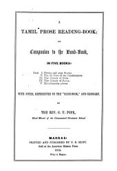 "A Tamil Prose Reading-Book: or, Companion to the Hand-Book, in 5 Books: Book I. Fables and easy Stories. II. The 2d Part of the Pantchatantra. III. The History of Nala. IV. The History of Rama. V. Miscellaneous Pieces: With Notes, References to the ""Hand-Book"", and Glossary. By George Uglow Pope"