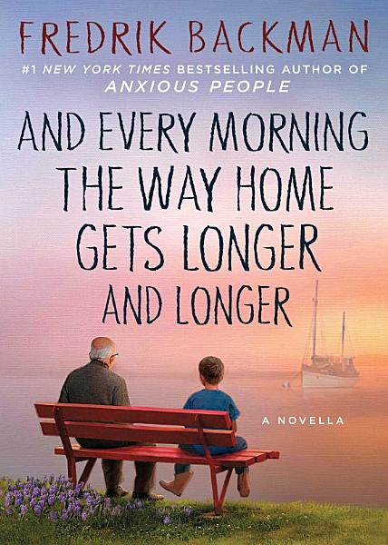 Download And Every Morning the Way Home Gets Longer and Longer Book