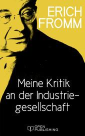 Meine Kritik an der Industriegesellschaft: What I Do not Like in Contemporary Society