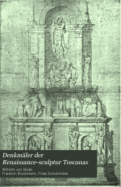 Denkmäler der Renaissance-Sculptur Toscanas
