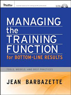 Managing the Training Function For Bottom Line Results Book