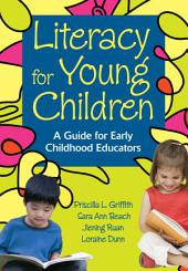 Literacy for Young Children: A Guide for Early Childhood Educators