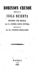 Robinson Crusoè nella isola deserta dramma per musica del sig. Andrea Leone Tottola