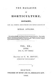 The Magazine of Horticulture, Botany, and All Useful Discoveries and Improvements in Rural Affairs: Volume 20