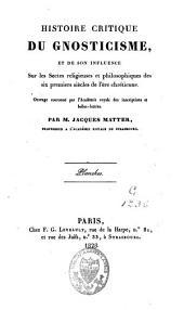 Histoire critique du gnosticisme et de son influence sur les sectes religieuses et philosophiques des 6 premiers siècles: Volume3