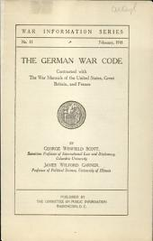 The German war code: contrasted with the war manuals of the United States, Great Britain, and France