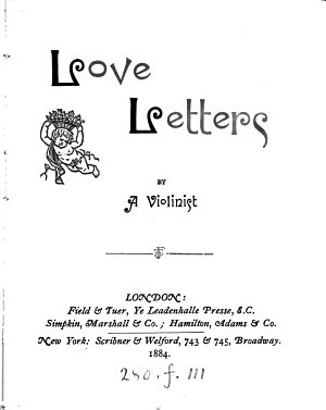Love letters  by a violinist  G E  Mackay  In verse