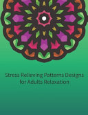 Stress Relieving Patterns Designs for Adults Relaxation