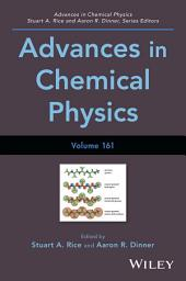 Advances in Chemical Physics: Volume 161