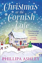 Christmas at the Cornish Café: The only Christmas romance to fall in love with this year! (The Cornish Café Series, Book 2)