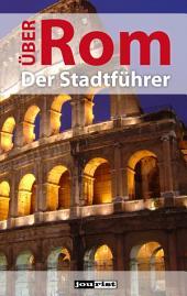 Über Rom: Der Stadtführer