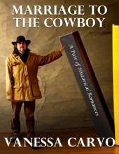 Marriage to the Cowboy: A Pair of Historical Romances