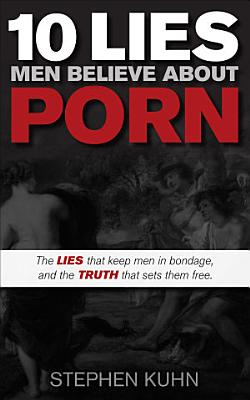 10 Lies Men Believe About Porn PDF
