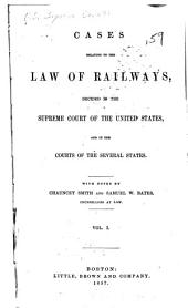 Cases relating to the law of railways: decided in the Supreme Court of the United States and in the courts of several states, Volume 1