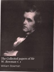 The Collected papers of Sir W  Bowman v  1 PDF