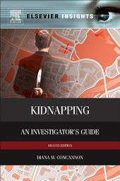 Kidnapping: An Investigator's Guide, Edition 2