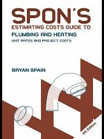 Spon's Estimating Costs Guide to Plumbing and Heating