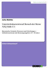 Unterrichtskurzentwurf: Besuch der Messe NZQ Halle E 1: Binomische Formeln, Potenzen und Gleichungen – Selbstlernzentrum mit Beratungsangebot (45 –90 min.)