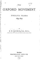 The Oxford Movement: Twelve Years, 1833-1845