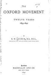 The Oxford Movement: Twelve Years, 1833-1845