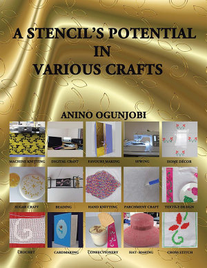 A Stencil's Potential in Various Crafts