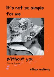It S Not So Simple For Me Without You Book PDF