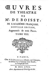 Œuvres de theatre de Mr. de Boissy, ...: Le rival favorable. Les talens a la mode. Le mari garçon