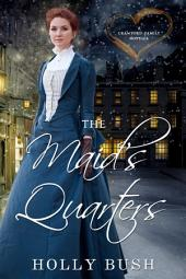 The Maid's Quarters: Crawford Family Series