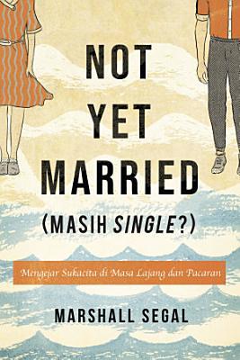 Not Yet Married  Masih Single    PDF