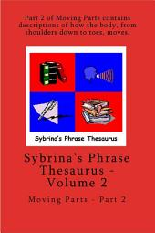 Sybrina's Phrase Thesaurus - Volume 2: Moving Parts - Part 2
