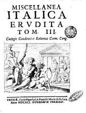 Miscellanea Italica erudita collegit Gaudentius Robertus Carm. Cong: Volume 3