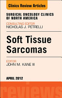 Sarcomas, An Issue of Surgical Oncology Clinics - E-Book