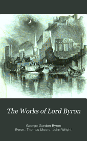 The Works of Lord Byron: With His Letters and Journals,
