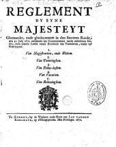 Reglement by syne majesteyt ghemaeckt, ende ghedecreteert in den Secreten Raede den 30. julij 1672. raeckende het gouvernement vande onbesloten steden, ende platten lande vande provincie van Vlaenderen