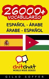 26000+ Español - Árabe Árabe - Español Vocabulario