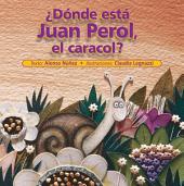 ¿Dónde está Juan Perol, el caracol?