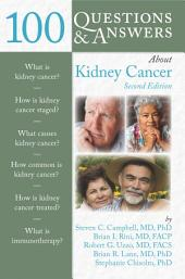 100 Questions & Answers About Kidney Cancer: Edition 2