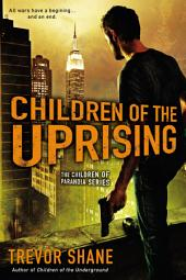 Children of the Uprising: The Children of Paranoia Series
