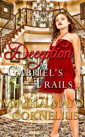 Deception at Gabriel's Trails: Volume 1