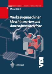 Werkzeugmaschinen Fertigungssysteme 1: Maschinenarten und Anwendungsbereiche, Ausgabe 5